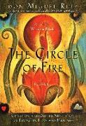 Cover-Bild zu Ruiz, Don Miguel, Jr.: The Circle Of Fire: Inspiration And Guided Meditations For Living In Love And Happiness