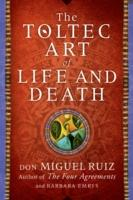 Cover-Bild zu Ruiz, Don Miguel: The Toltec Art of Life and Death