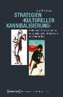 Cover-Bild zu Schulze, Peter W.: Strategien »kultureller Kannibalisierung«