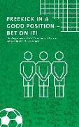 Cover-Bild zu Freekick in a good position - Bet on it! (eBook) von Keller, Martin