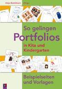Cover-Bild zu So gelingen Portfolios in Kita und Kindergarten von Bostelmann, Antje (Hrsg.)