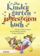 Cover-Bild zu Das Kindergartenjahreszeitenbuch von Bestle-Körfer, Regina
