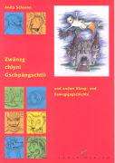 Cover-Bild zu Zwänzg chlyni Gschpängschtli und anderi Klang- und Bewegigsgschichte von Schorno, Anita