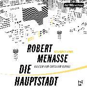 Cover-Bild zu Die Hauptstadt (Audio Download) von Menasse, Robert