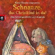 """Cover-Bild zu """"Schnauze, das Christkind ist da"""" (Audio Download) von Angermayer, Karen Christine"""