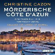 Cover-Bild zu Mörderische Côte d'Azur. Der erste Fall für Kommissar Duval (Audio Download) von Cazon, Christine
