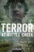 Cover-Bild zu Key, Watt: Terror at Bottle Creek (eBook)
