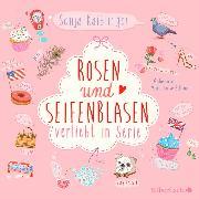 Cover-Bild zu Kaiblinger, Sonja: Verliebt in Serie, Folge 1: Rosen und Seifenblasen (Audio Download)