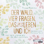 Cover-Bild zu Der Wald, vier Fragen, das Leben und ich (Audio Download) von Randau, Tessa