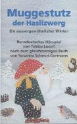 Cover-Bild zu Loosli, Tobias: Muggestutz der Haslizwerg 02. Ein aussergewöhnlicher Winter