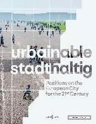 Cover-Bild zu urbainable/stadthaltig - Positions on the European City for the 21st Century von Brandlhuber, Arno