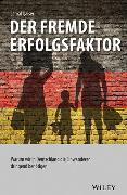 Cover-Bild zu Qaiser, Jamal: Der fremde Erfolgsfaktor: Warum wir in Deutschland die Einwanderer dringend benötigen
