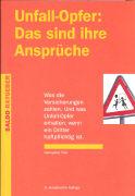 Cover-Bild zu Unfall-Opfer: Das sind ihre Ansprüche von Thür, Hanspeter