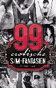 Cover-Bild zu Sorge, Achim F.: 99 erotische S/M-Fantasien (eBook)