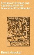Cover-Bild zu Haeckel, Ernst: Freedom in Science and Teaching. from the German of Ernst Haeckel (eBook)