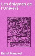 Cover-Bild zu Haeckel, Ernst: Les énigmes de l'Univers (eBook)