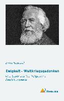 Cover-Bild zu Haeckel, Ernst: Ewigkeit - Weltkriegsgedanken