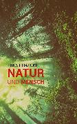 Cover-Bild zu Haeckel, Ernst: Natur und Mensch (Illustriert) (eBook)
