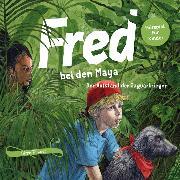 Cover-Bild zu Tetzner, Birge: Fred bei den Maya (Audio Download)