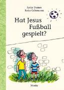 Cover-Bild zu Damm, Antje: Hat Jesus Fußball gespielt?