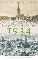 Cover-Bild zu Ziegler, Christine: Mein Geburtsjahr ist 1934
