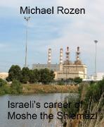 Cover-Bild zu Israeli's career of the Moshe: Shlemazl (eBook) von Rosen, Michael