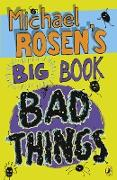 Cover-Bild zu Michael Rosen's Big Book of Bad Things (eBook) von Rosen, Michael