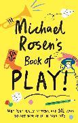 Cover-Bild zu Michael Rosen's Book of Play (eBook) von Rosen, Michael
