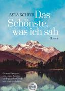 Cover-Bild zu Das Schönste, was ich sah von Scheib, Asta