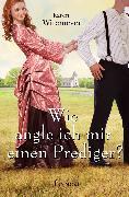 Cover-Bild zu Wie angle ich mir einen Prediger? (eBook) von Witemeyer, Karen