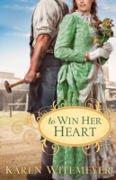 Cover-Bild zu To Win Her Heart (eBook) von Witemeyer, Karen