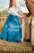 Cover-Bild zu Worthy Pursuit (eBook) von Witemeyer, Karen
