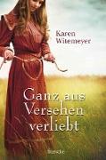 Cover-Bild zu Ganz aus Versehen verliebt (eBook) von Witemeyer, Karen