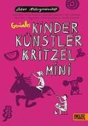 Cover-Bild zu Labor Ateliergemeinschaft: Geniales Kinder Künstler Kritzelmini