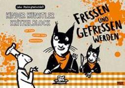Cover-Bild zu Labor Ateliergemeinschaft (Hrsg.): Kinder Künstler Kritzelblock - Fressen und gefressen werden