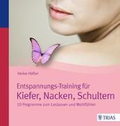Cover-Bild zu Höfler, Heike: Entspannungs-Training für Kiefer, Nacken, Schultern