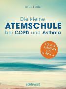 Cover-Bild zu Höfler, Heike: Die kleine Atemschule bei COPD und Asthma (eBook)