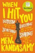 Cover-Bild zu Kandasamy, Meena: When I Hit You (eBook)