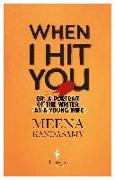 Cover-Bild zu Kandasamy, Meena: When I Hit You: Or, a Portrait of the Writer as a Young Wife