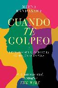 Cover-Bild zu Kandasamy, Meena: Cuando te golpeo (eBook)