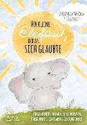 Cover-Bild zu Der kleine Elefant, der an sich glaubte von Molina, Alexandra