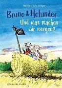 Cover-Bild zu Bruno und Holunder. Und was machen wir morgen? von Schulmeyer, Heribert