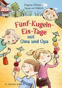 Cover-Bild zu Fünf-Kugeln-Eis-Tage mit Oma und Opa von Chidolue, Dagmar