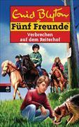 Cover-Bild zu Blyton, Enid: Fünf Freunde - Verbrechen auf dem Reiterhof