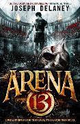 Cover-Bild zu Arena 13 von Delaney, Joseph
