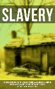 Cover-Bild zu SLAVERY: Hundreds of Documented Testimonies of Former Slaves, Influential Memoirs, Records on Living Conditions and Customs in the South & History of Abolitionist Movement (eBook) von Douglass, Frederick