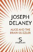 Cover-Bild zu Alice and the Brain Guzzler (Storycuts) (eBook) von Delaney, Joseph
