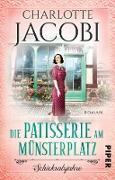 Cover-Bild zu Jacobi, Charlotte: Die Patisserie am Münsterplatz - Schicksalsjahre (eBook)