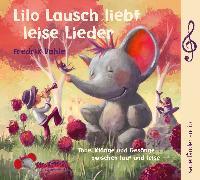 Cover-Bild zu Vahle, Prof. Dr. Fredrik: Lilo Lausch liebt leise Lieder