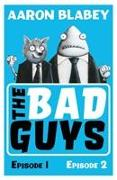Cover-Bild zu BLABEY, AARON: The Bad Guys:Episodes 1 and 2
